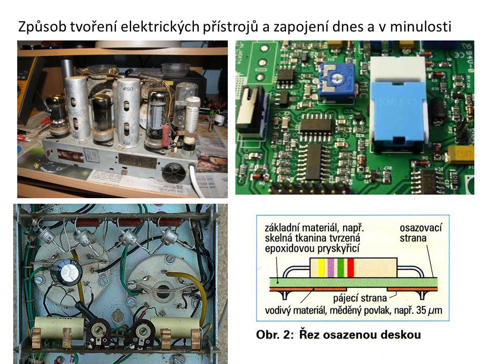 Způsob tvoření elektrických přístrojů a zapojení dnes a v minulosti