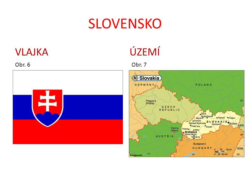 SLOVENSKO VLAJKA Obr. 6 ÚZEMÍ Obr. 7