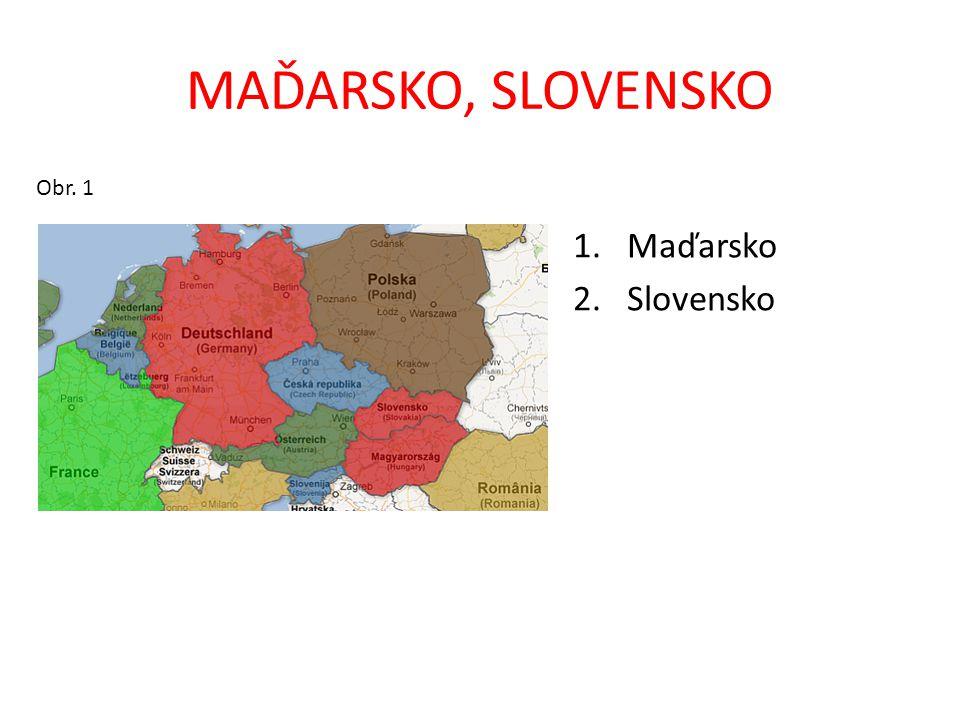 MAĎARSKO, SLOVENSKO Obr. 1 1.Maďarsko 2.Slovensko