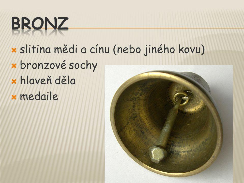  slitina mědi a cínu (nebo jiného kovu)  bronzové sochy  hlaveň děla  medaile