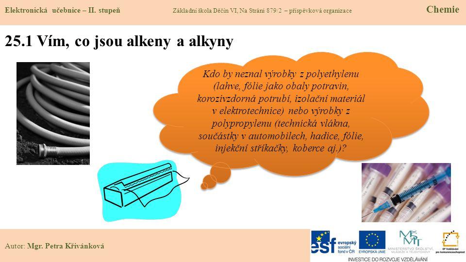 25.1 Vím, co jsou alkeny a alkyny Elektronická učebnice – II.