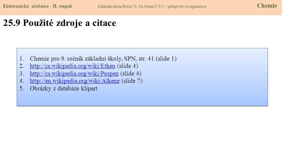 25.9 Použité zdroje a citace 1.Chemie pro 9.ročník základní školy, SPN, str.