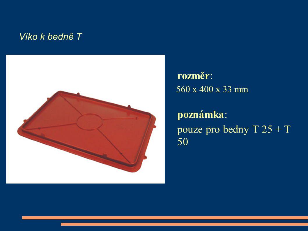 Víko k bedně T rozměr: 560 x 400 x 33 mm poznámka: pouze pro bedny T 25 + T 50