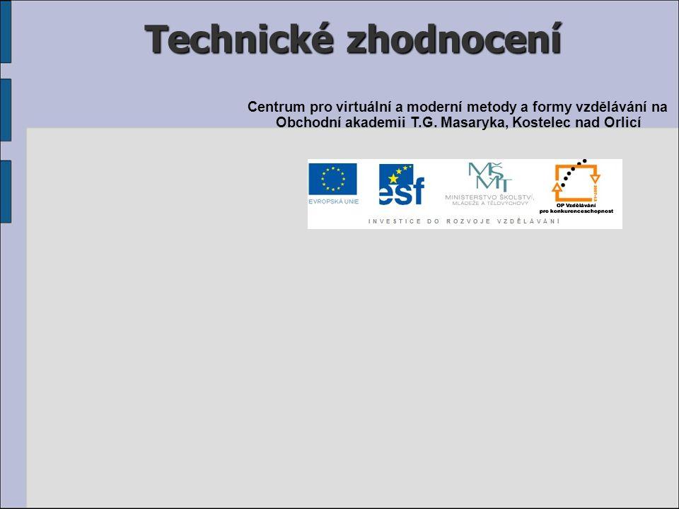 Technické zhodnocení Centrum pro virtuální a moderní metody a formy vzdělávání na Obchodní akademii T.G.