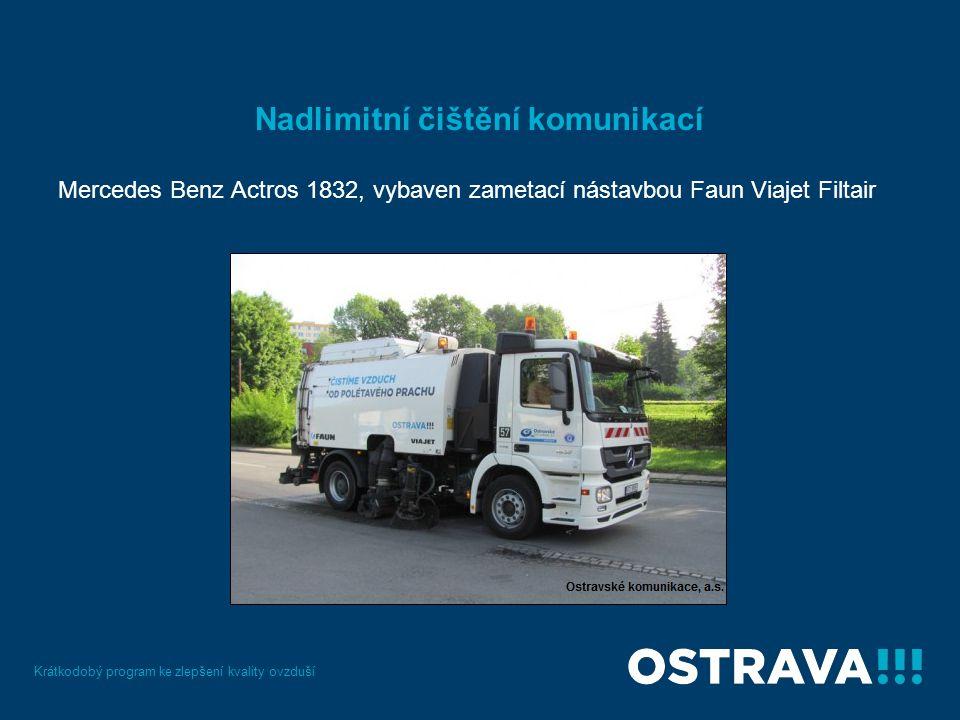 Nadlimitní čištění komunikací Mercedes Benz Actros 1832, vybaven zametací nástavbou Faun Viajet Filtair Krátkodobý program ke zlepšení kvality ovzduší