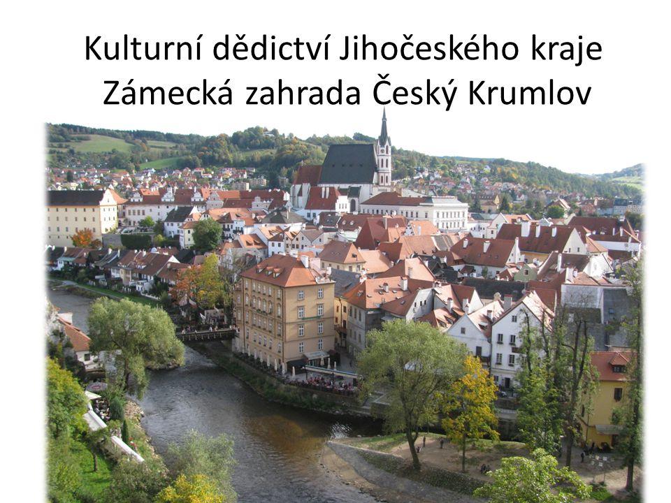 Kulturní dědictví Jihočeského kraje Zámecká zahrada Český Krumlov