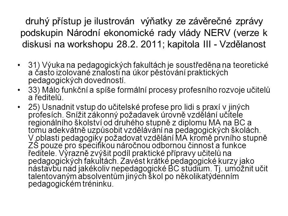 druhý přístup je ilustrován výňatky ze závěrečné zprávy podskupin Národní ekonomické rady vlády NERV (verze k diskusi na workshopu 28.2. 2011; kapitol