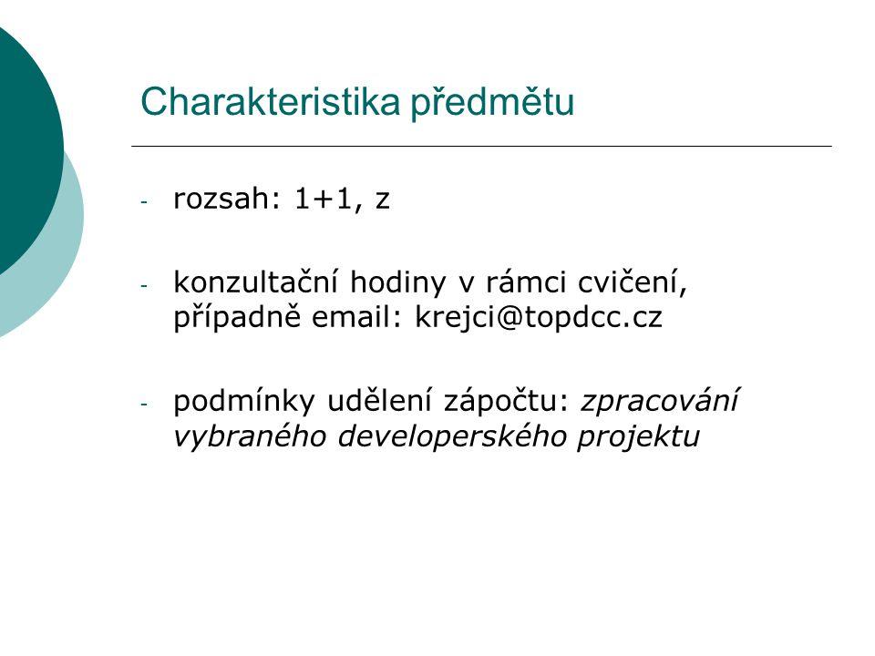 Charakteristika předmětu - rozsah: 1+1, z - konzultační hodiny v rámci cvičení, případně email: krejci@topdcc.cz - podmínky udělení zápočtu: zpracován