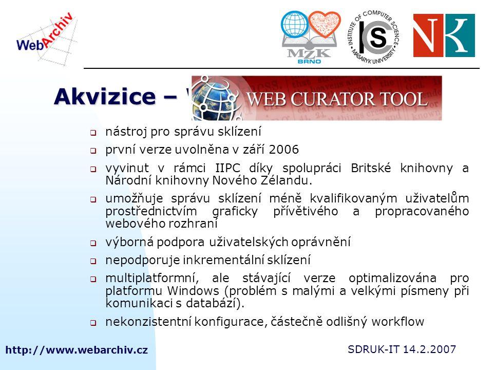 http://www.webarchiv.cz SDRUK-IT 14.2.2007 Akvizice – WEB CURATOR TOOL  nástroj pro správu sklízení  první verze uvolněna v září 2006  vyvinut v rá