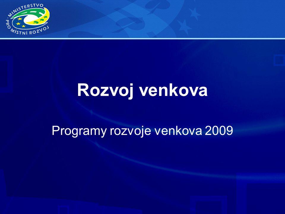 Rozvoj venkova Programy rozvoje venkova 2009