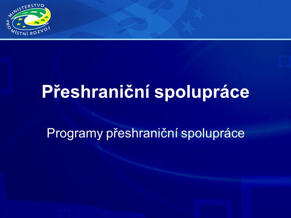 Přeshraniční spolupráce Programy přeshraniční spolupráce