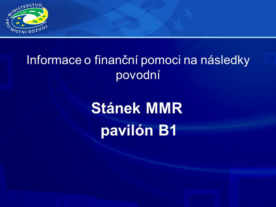 Informace o finanční pomoci na následky povodní Stánek MMR pavilón B1
