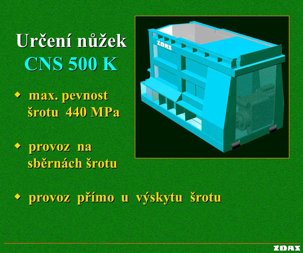  max. pevnost šrotu 440 MPa  provoz na sběrnách šrotu  provoz přímo u výskytu šrotu  max. pevnost šrotu 440 MPa  provoz na sběrnách šrotu  provo