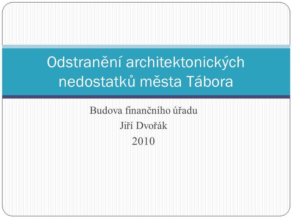 Budova finančního úřadu Jiří Dvořák 2010 Odstranění architektonických nedostatků města Tábora