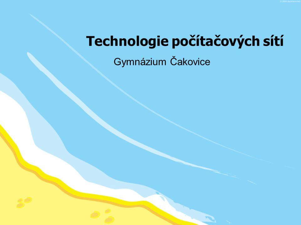 Technologie počítačových sítí Gymnázium Čakovice