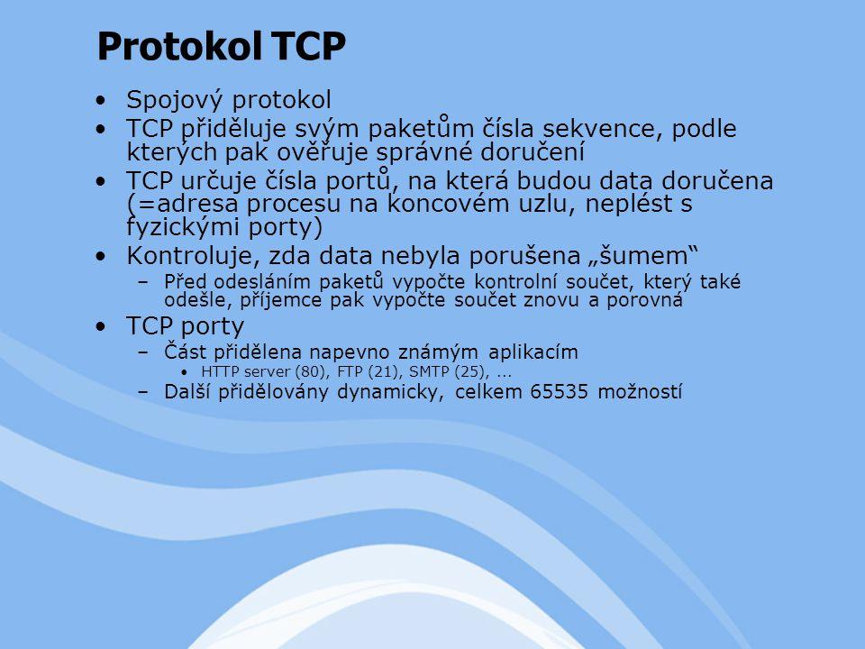 """Spojový protokol TCP přiděluje svým paketům čísla sekvence, podle kterých pak ověřuje správné doručení TCP určuje čísla portů, na která budou data doručena (=adresa procesu na koncovém uzlu, neplést s fyzickými porty) Kontroluje, zda data nebyla porušena """"šumem –Před odesláním paketů vypočte kontrolní součet, který také odešle, příjemce pak vypočte součet znovu a porovná TCP porty –Část přidělena napevno známým aplikacím HTTP server (80), FTP (21), SMTP (25),..."""