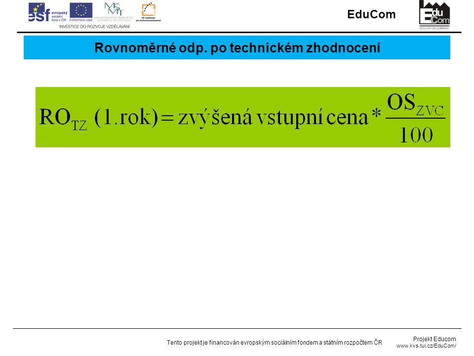 EduCom Projekt Educom www.kvs.tul.cz/EduCom/ Tento projekt je financován evropským sociálním fondem a státním rozpočtem ČR Rovnoměrné odp.