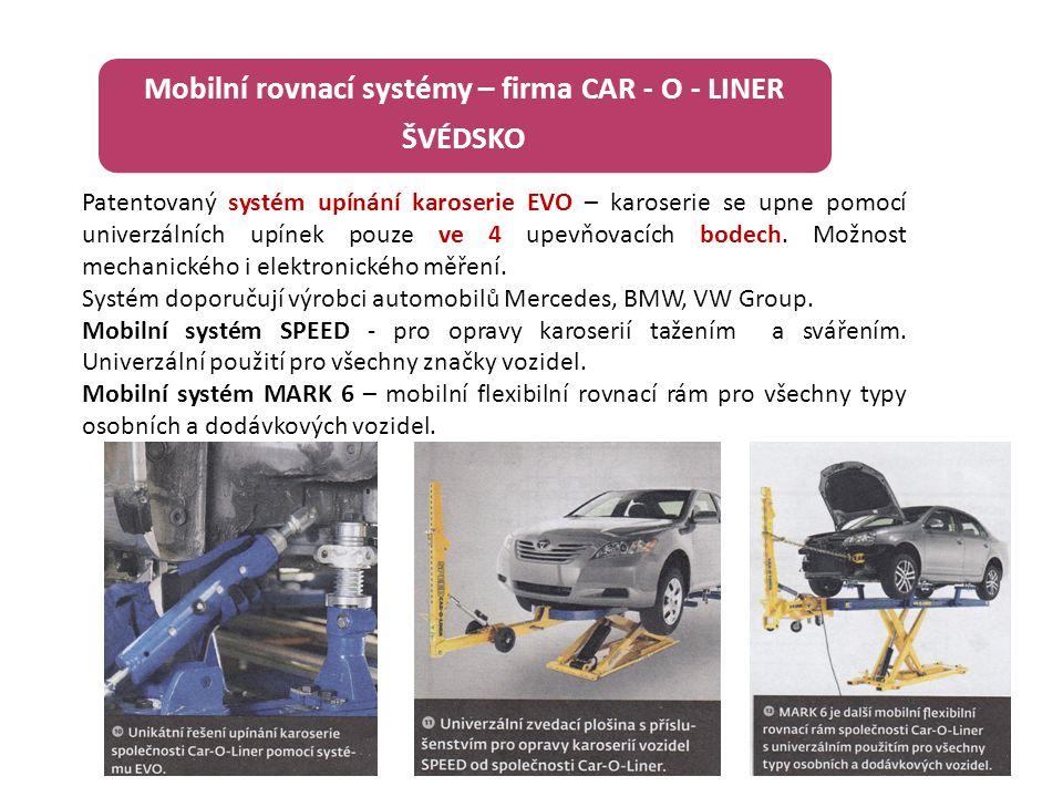 Mobilní rovnací systémy – firma CAR - O - LINER ŠVÉDSKO Patentovaný systém upínání karoserie EVO – karoserie se upne pomocí univerzálních upínek pouze