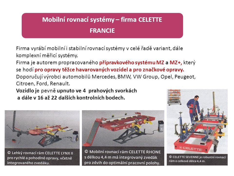 Mobilní rovnací systémy – firma CELETTE FRANCIE Firma vyrábí mobilní i stabilní rovnací systémy v celé řadě variant, dále komplexní měřicí systémy. Fi