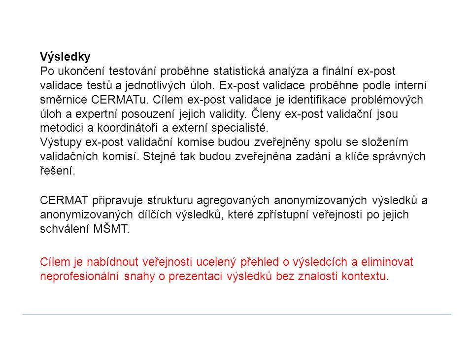 Výsledky Po ukončení testování proběhne statistická analýza a finální ex-post validace testů a jednotlivých úloh. Ex-post validace proběhne podle inte