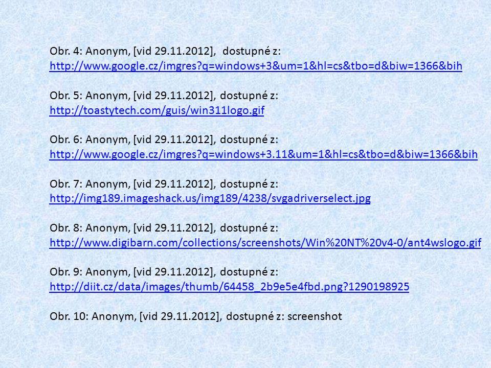 Obr. 4: Anonym, [vid 29.11.2012], dostupné z: http://www.google.cz/imgres?q=windows+3&um=1&hl=cs&tbo=d&biw=1366&bih Obr. 5: Anonym, [vid 29.11.2012],