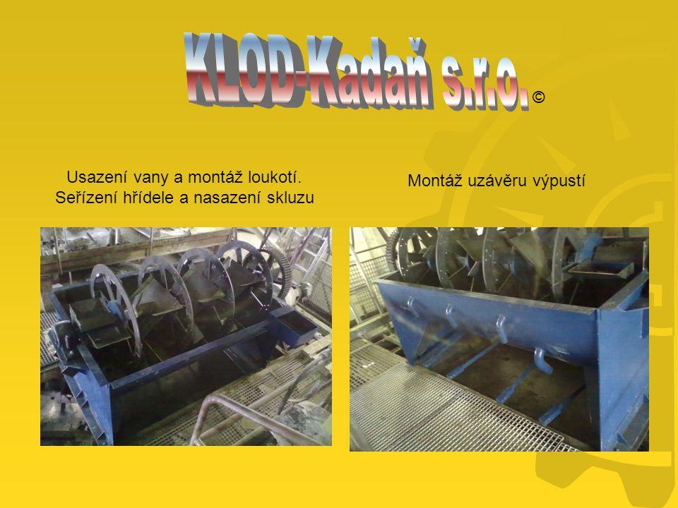 © Usazení vany a montáž loukotí. Seřízení hřídele a nasazení skluzu Montáž uzávěru výpustí