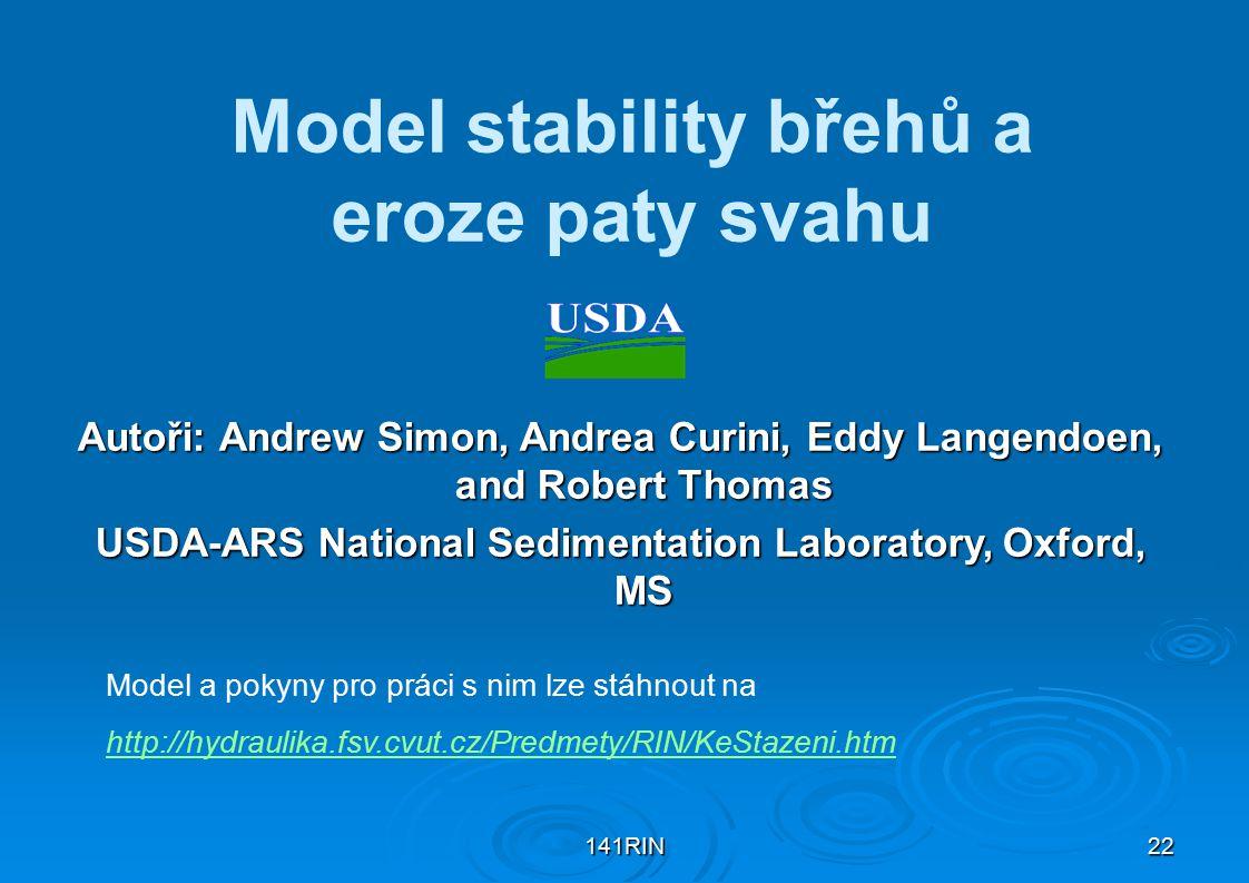 141RIN22 Model stability břehů a eroze paty svahu Autoři: Andrew Simon, Andrea Curini, Eddy Langendoen, and Robert Thomas USDA-ARS National Sedimentat