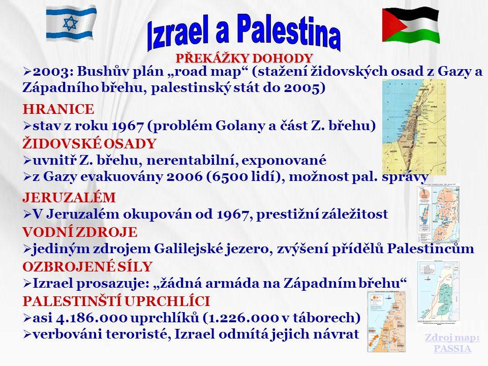 """PŘEKÁŽKY DOHODY  2003: Bushův plán """"road map"""" (stažení židovských osad z Gazy a Západního břehu, palestinský stát do 2005) HRANICE  stav z roku 1967"""