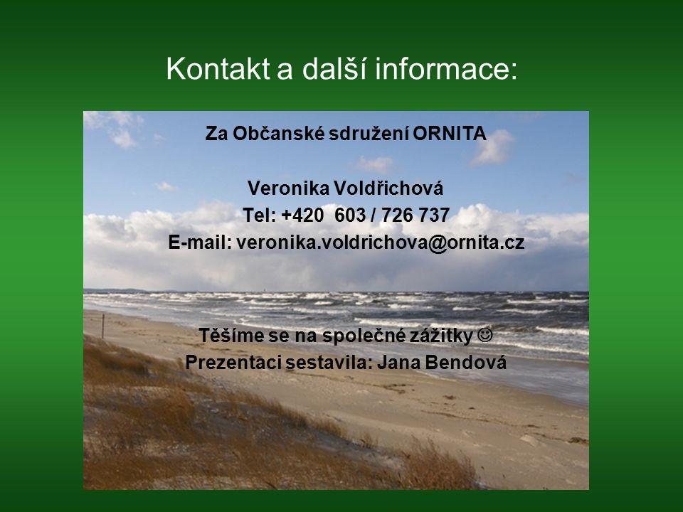 Kontakt a další informace: Za Občanské sdružení ORNITA Veronika Voldřichová Tel: +420 603 / 726 737 E-mail: veronika.voldrichova@ornita.cz Těšíme se n