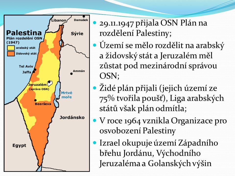 29.11.1947 přijala OSN Plán na rozdělení Palestiny; Území se mělo rozdělit na arabský a židovský stát a Jeruzalém měl zůstat pod mezinárodní správou O