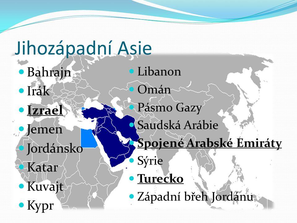 Jihozápadní Asie Bahrajn Irák Izrael Jemen Jordánsko Katar Kuvajt Kypr Libanon Omán Pásmo Gazy Saudská Arábie Spojené Arabské Emiráty Sýrie Turecko Zá