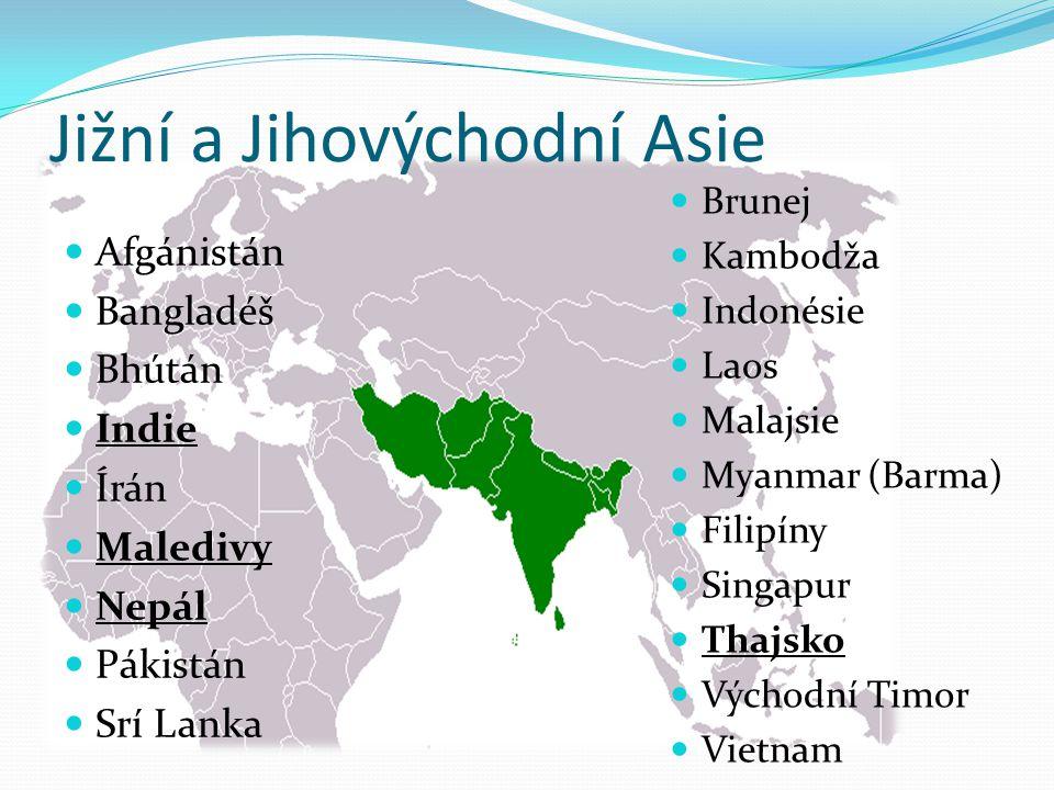 Jižní a Jihovýchodní Asie Afgánistán Bangladéš Bhútán Indie Írán Maledivy Nepál Pákistán Srí Lanka Brunej Kambodža Indonésie Laos Malajsie Myanmar (Ba