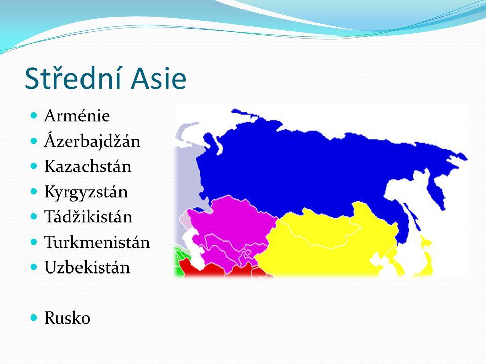 Střední Asie Arménie Ázerbajdžán Kazachstán Kyrgyzstán Tádžikistán Turkmenistán Uzbekistán Rusko