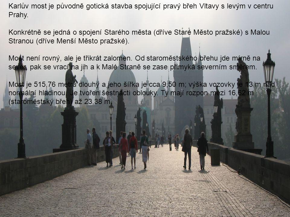 Karlův most je původně gotická stavba spojující pravý břeh Vltavy s levým v centru Prahy.