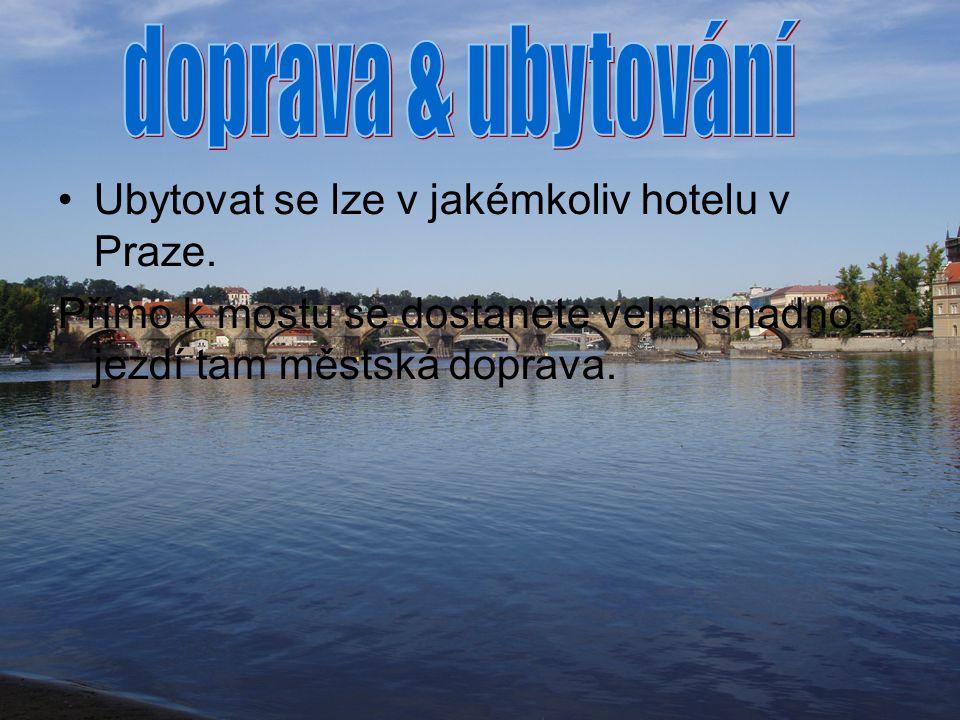 Ubytovat se lze v jakémkoliv hotelu v Praze.