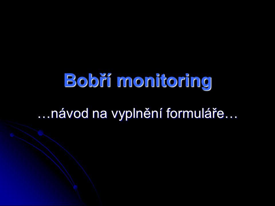 Bobří monitoring …návod na vyplnění formuláře…