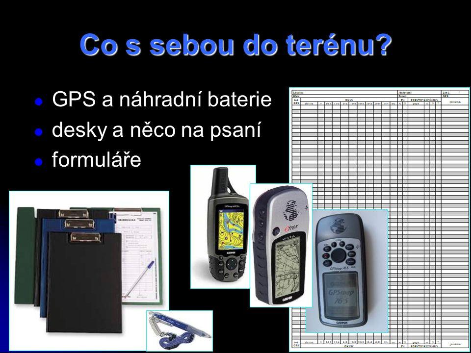 Co s sebou do terénu? GPS a náhradní baterie desky a něco na psaní formuláře