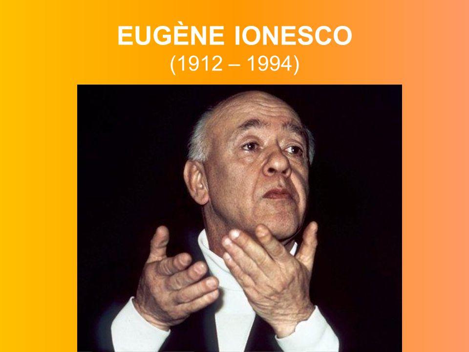 EUGÈNE IONESCO (1912 – 1994)