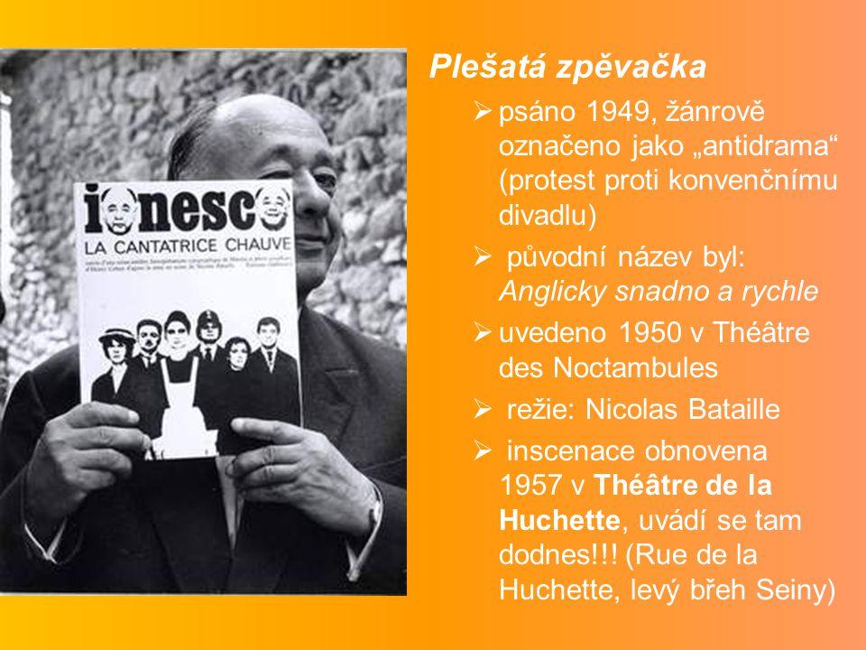"""Plešatá zpěvačka  psáno 1949, žánrově označeno jako """"antidrama (protest proti konvenčnímu divadlu)  původní název byl: Anglicky snadno a rychle  uvedeno 1950 v Théâtre des Noctambules  režie: Nicolas Bataille  inscenace obnovena 1957 v Théâtre de la Huchette, uvádí se tam dodnes!!."""