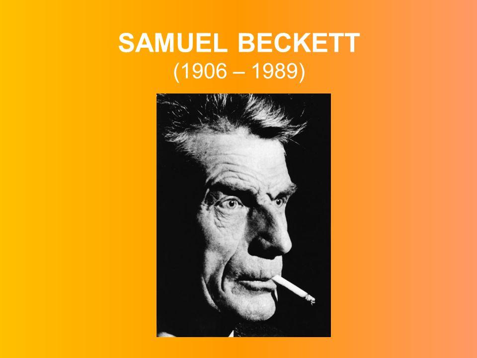 SAMUEL BECKETT (1906 – 1989)