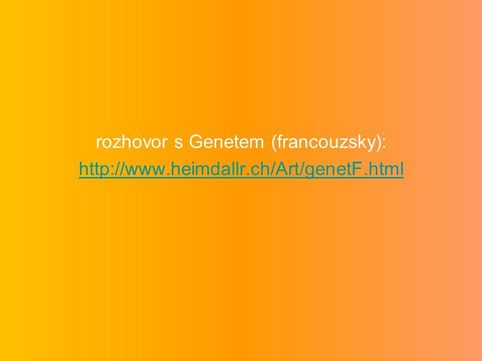 rozhovor s Genetem (francouzsky): http://www.heimdallr.ch/Art/genetF.html