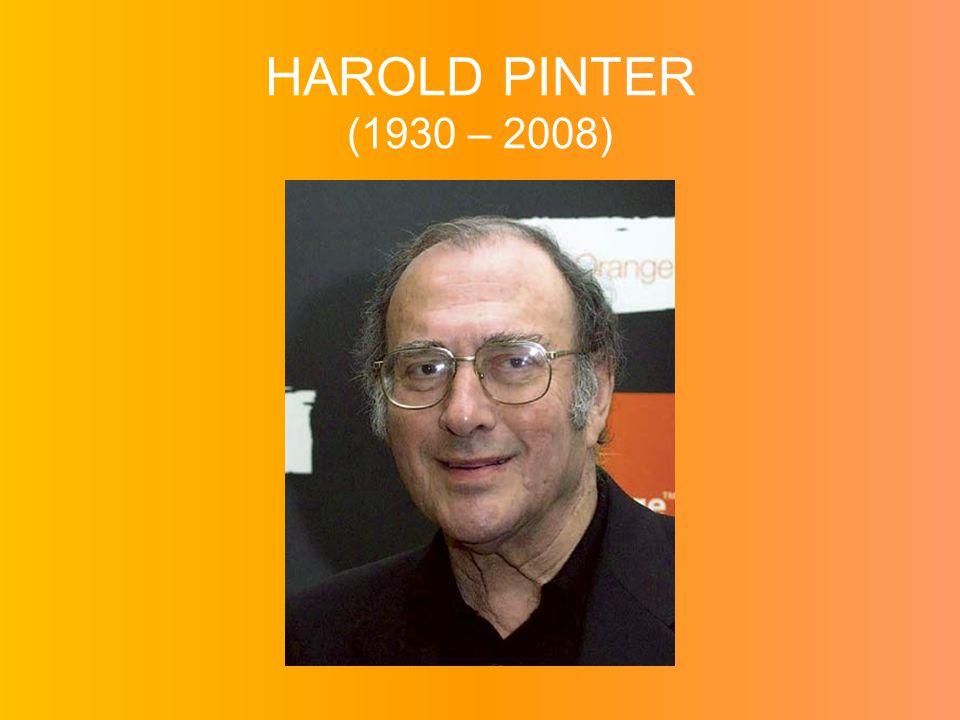 HAROLD PINTER (1930 – 2008)