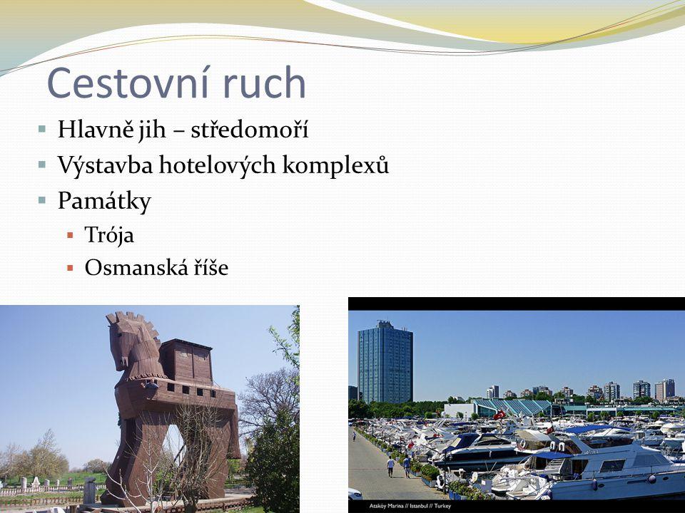 Cestovní ruch  Hlavně jih – středomoří  Výstavba hotelových komplexů  Památky  Trója  Osmanská říše