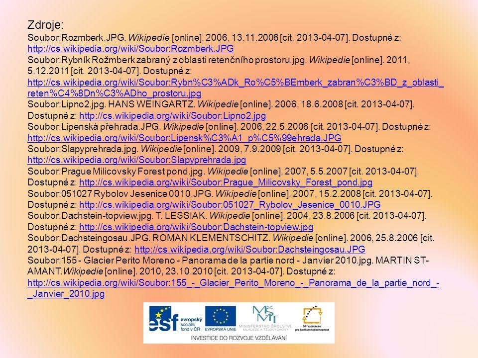 Zdroje: Soubor:Rozmberk.JPG. Wikipedie [online]. 2006, 13.11.2006 [cit. 2013-04-07]. Dostupné z: http://cs.wikipedia.org/wiki/Soubor:Rozmberk.JPG http