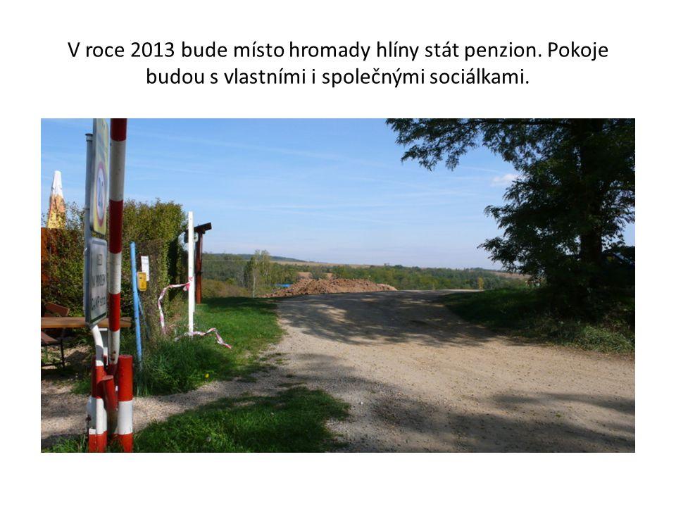 V roce 2013 bude místo hromady hlíny stát penzion.