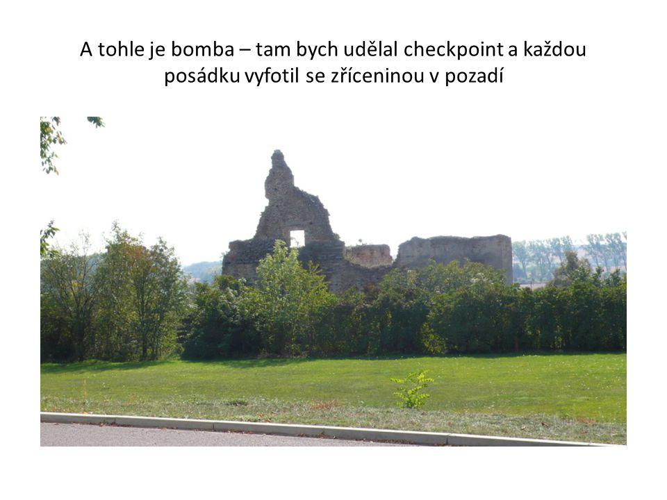 A tohle je bomba – tam bych udělal checkpoint a každou posádku vyfotil se zříceninou v pozadí