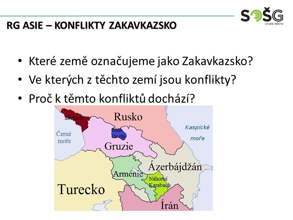 Které země označujeme jako Zakavkazsko. Ve kterých z těchto zemí jsou konflikty.