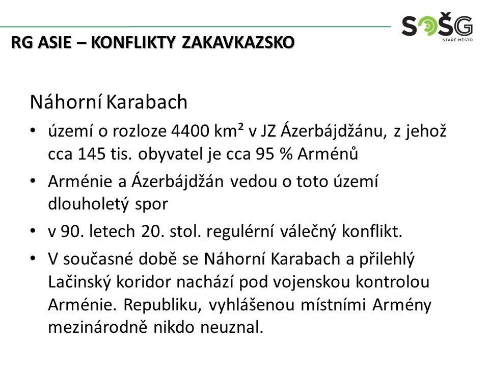 Náhorní Karabach území o rozloze 4400 km² v JZ Ázerbájdžánu, z jehož cca 145 tis.