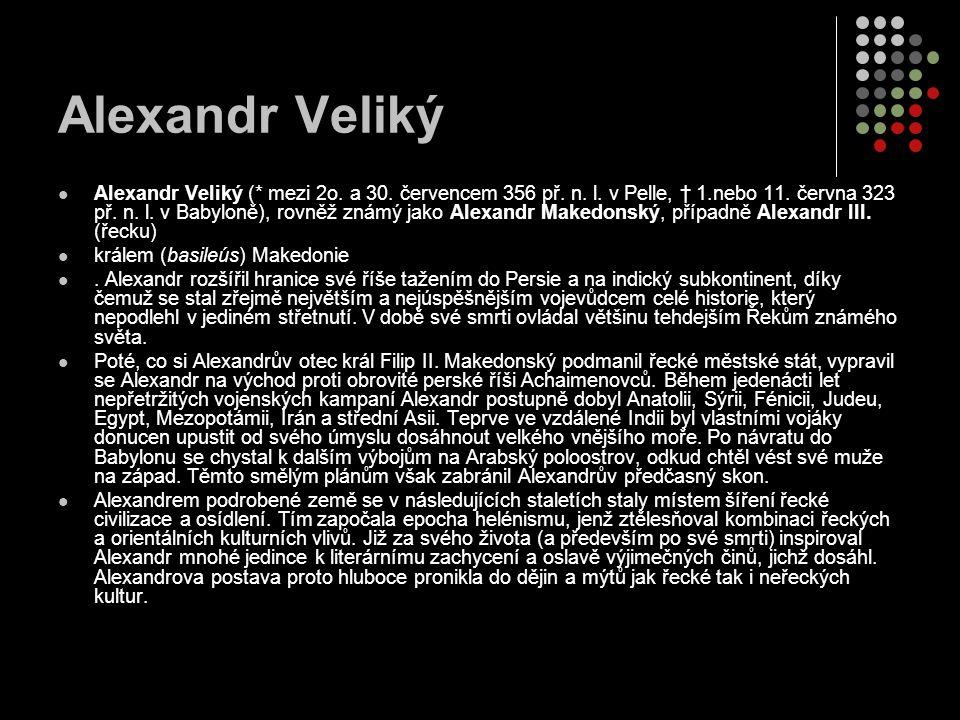 Alexandr Veliký a jeho mládí Mládí Alexandr se narodil v roce 356 př.