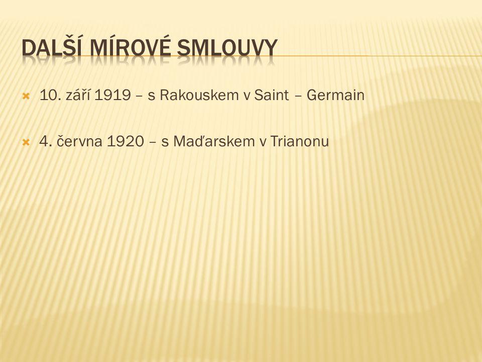  10. září 1919 – s Rakouskem v Saint – Germain  4. června 1920 – s Maďarskem v Trianonu